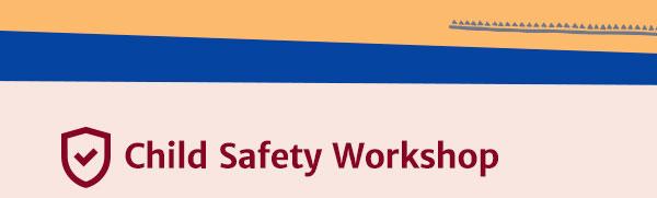 Child Safety Workshop