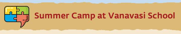 Summer Camp at Vanavasi School