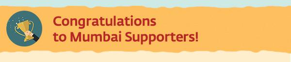 Congratulations to Mumbai Supporters!